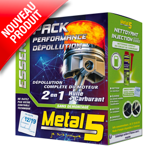 Metal 5 - PACK PERFORMANCE DÉPOLLUTION ESSENCE